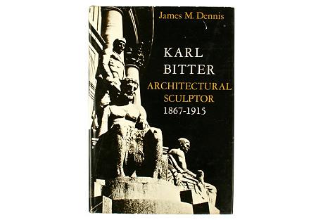 Karl Bitter: Architectural Sculptor