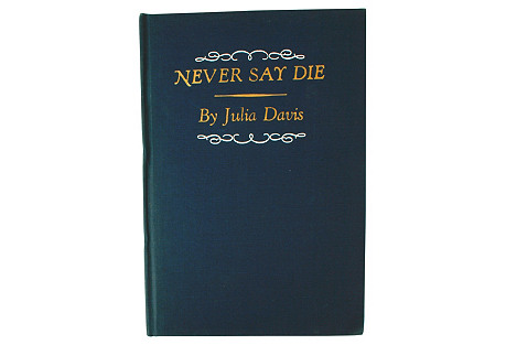 Never Say Die, Signed 1st Ed