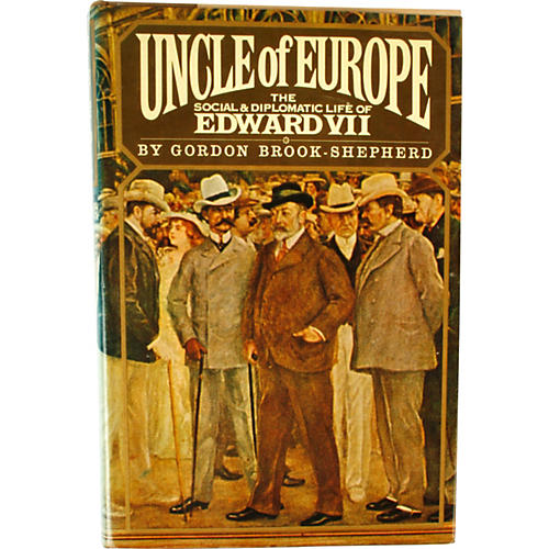 Uncle of Europe: The Life of Edward VII
