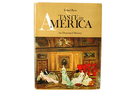 Taste in America by I. Ross 1st Ed