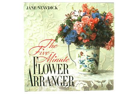 The Five-Minute Flower Arranger, 1st Ed