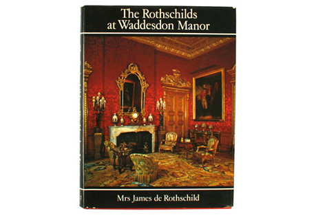 The Rothschilds at Waddesdon Manor