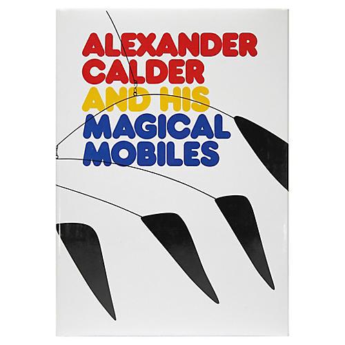 Calder & His Magical Mobiles, 1st Ed.