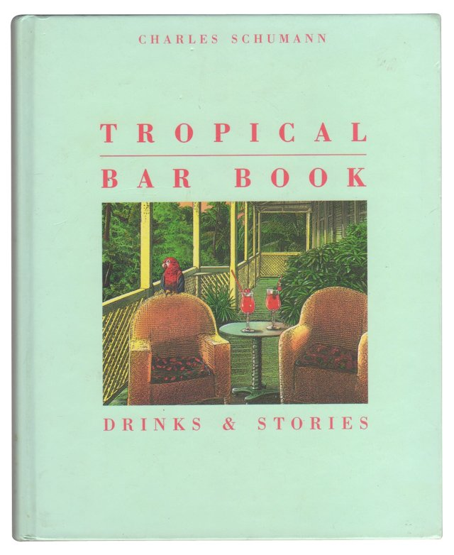 Tropical Bar Book: Drinks, Stories