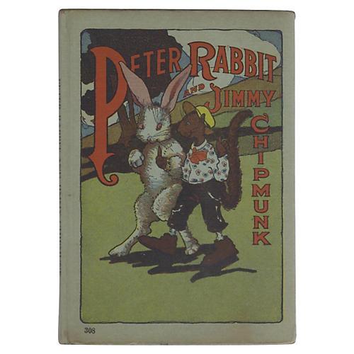 Peter Rabbit & Jimmy Chipmunk