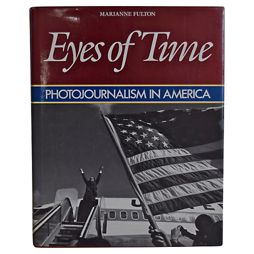 Eyes of Time: Photojournalism in America