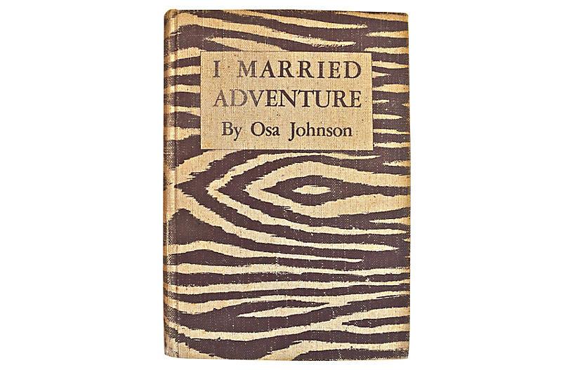 I Married Adventure, 1st Ed 1940