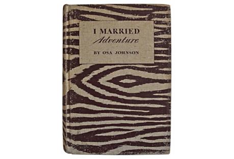 I Married Adventure, 1st Ed.