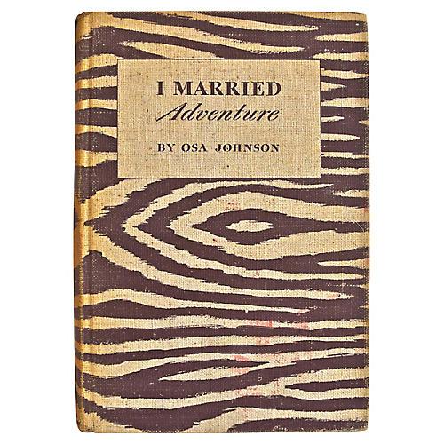 I Married Adventure, 1st Ed
