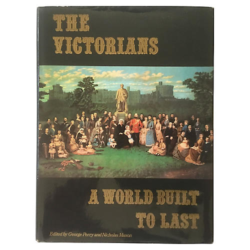 The Victorians: A World Built to Last