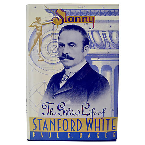 Stanny The Gilded Life of Stanford White
