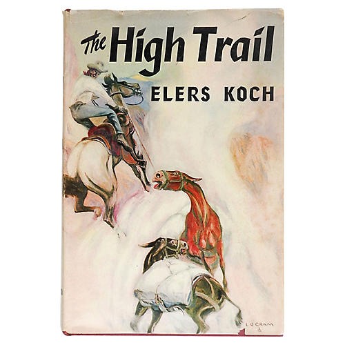 The High Trail by Elers Koch
