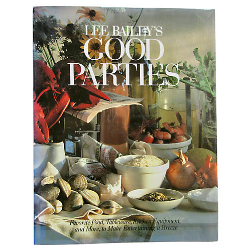 Lee Bailey's Good Parties, 1st Edition