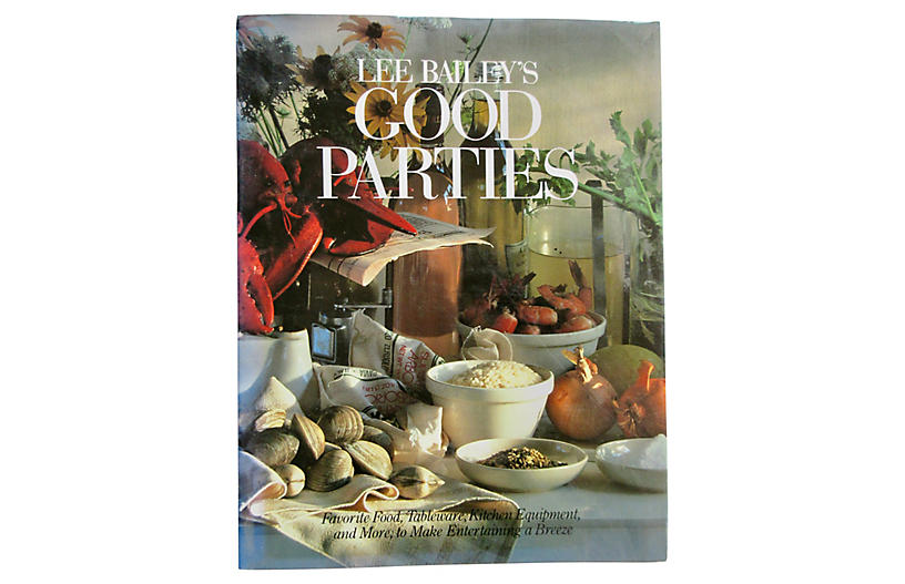 Lee Bailey's Good Parties, 1st Ed
