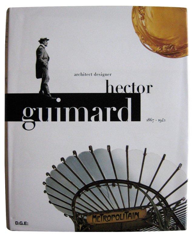 Hector Guimard: Architect Designer