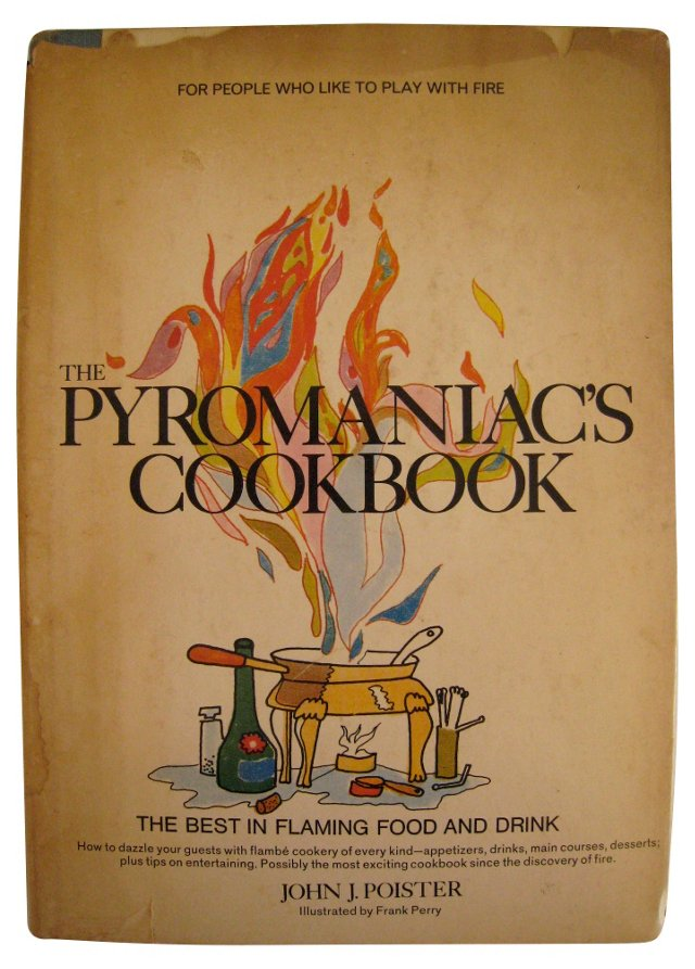 The Pyromaniac's Cookbook
