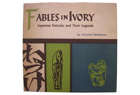 Fables in Ivory: Japanese Netsuke